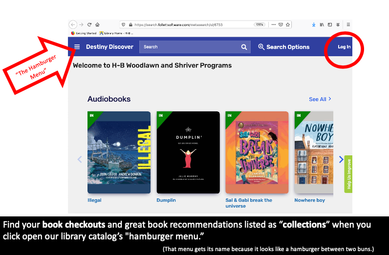 """The library's catalog provides access to the list of a patron's check-outs (as well as collections of book recommendations) in a three lines menu in the upper left corner. That menu is frequently referred to as """"the hamburger menu"""" because the three lines resemble a burger between two buns.The login button to the library catalog is pictured in the upper right corner of the catalog screen."""