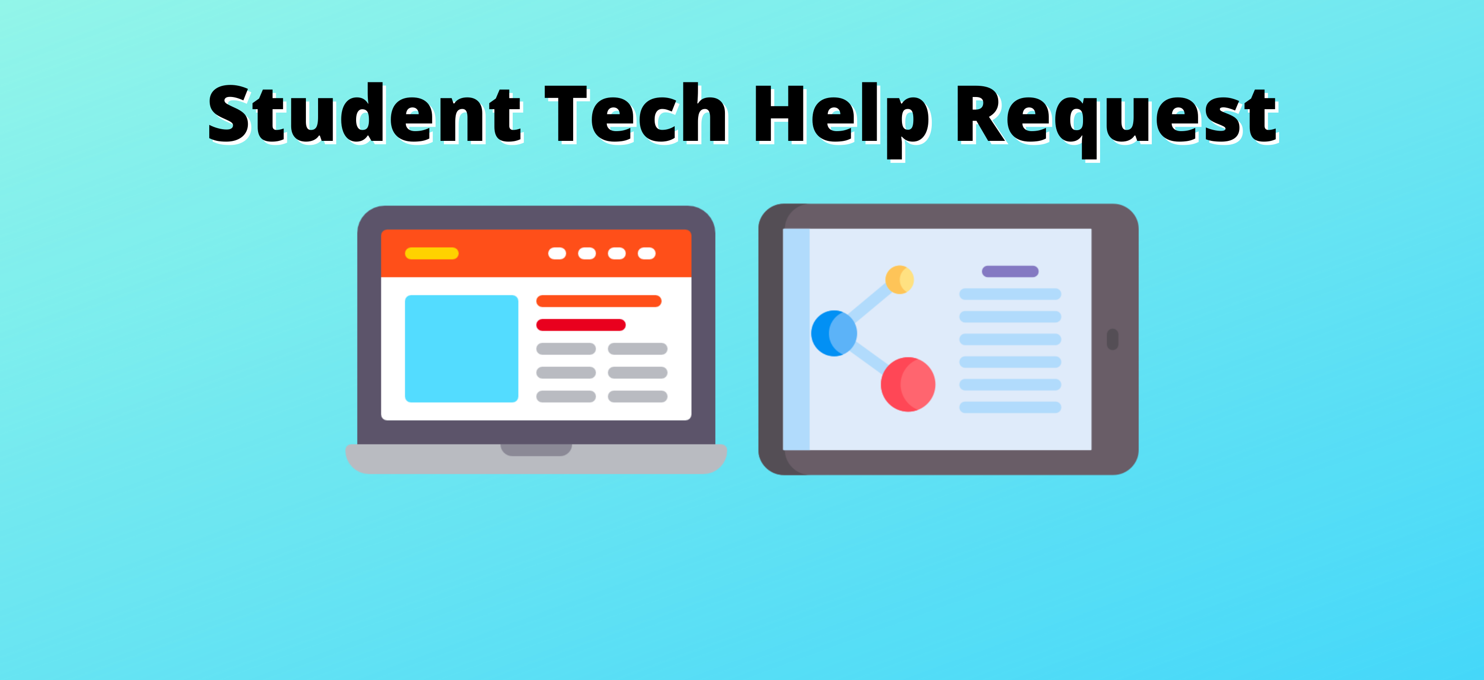 Get help with technology issues!