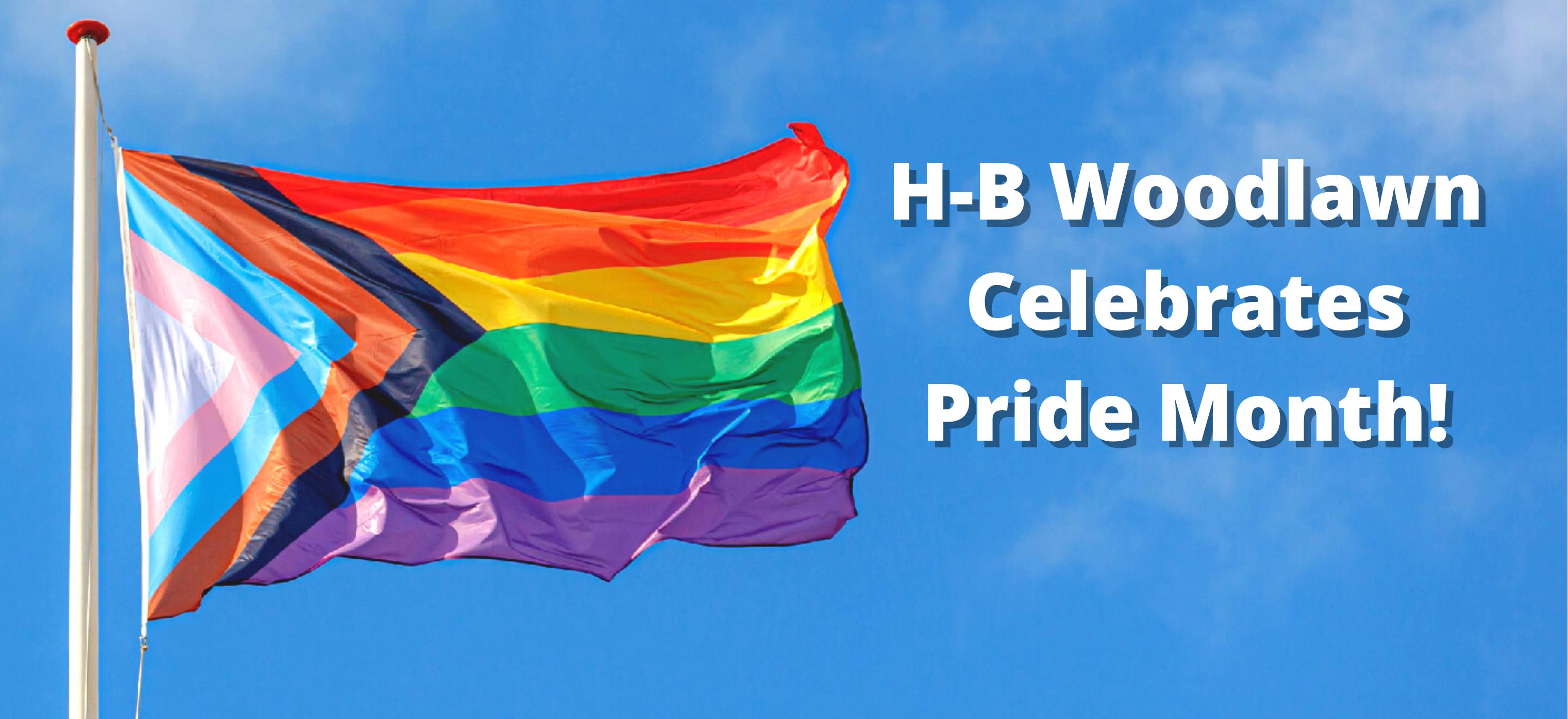 H-B Woodlawn Feiert den Pride-Monat!