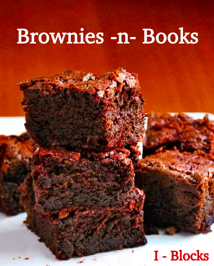 A pile of brownies is pictured with text saying Brownies n Books. I blocks.